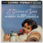LSC-2402 - A Chorus Of Love From The Men Of The Robert Shaw Chorale