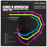 LSC-2558 - Studies In Improvisation ~ Lukas Foss • Improvisation Chamber Ensamble