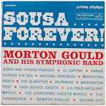LSC-2569 - Sousa Forever! ~ Morton Gould And His Symphonic Band
