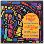 LSC-2591 - Hallelujah! And Other Great Sacred Choruses ~ Robert Shaw